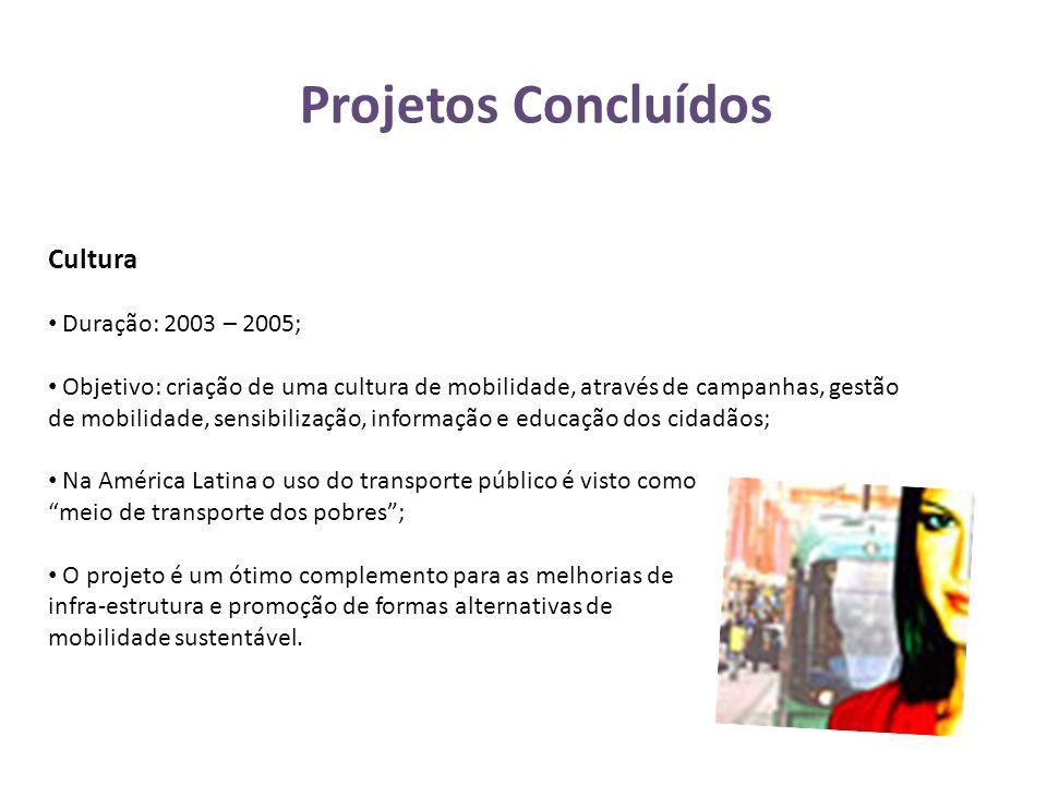 Projetos Concluídos Cultura Duração: 2003 – 2005;