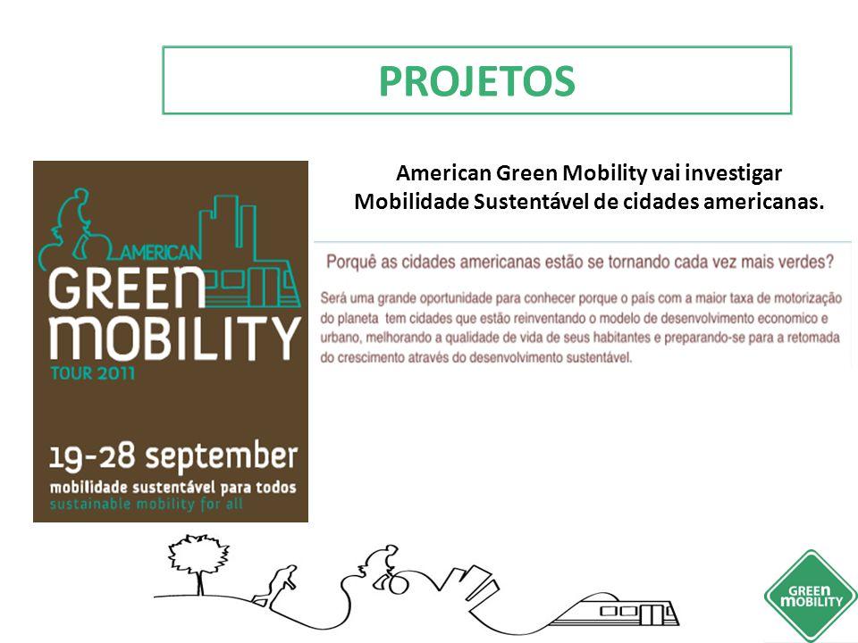 PROJETOS American Green Mobility vai investigar Mobilidade Sustentável de cidades americanas.