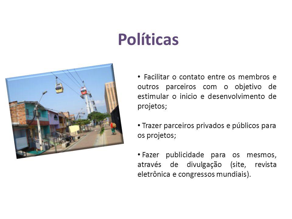 Políticas Facilitar o contato entre os membros e outros parceiros com o objetivo de estimular o inicio e desenvolvimento de projetos;