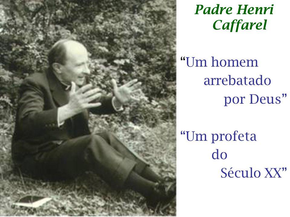 Padre Henri Caffarel Um homem arrebatado por Deus Um profeta do Século XX