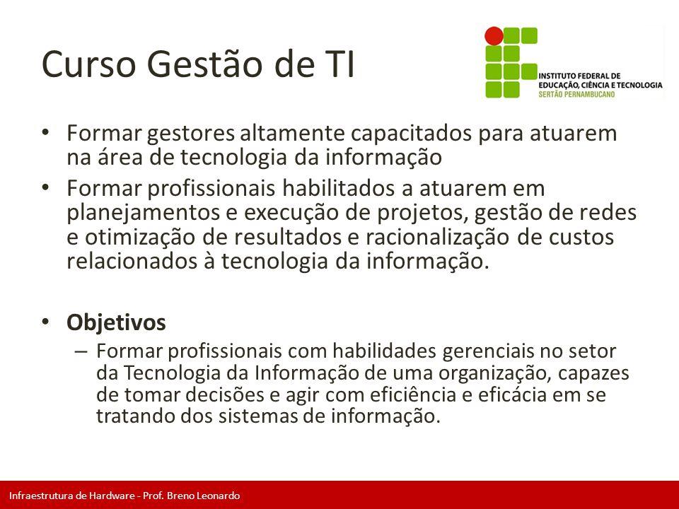 Curso Gestão de TI Formar gestores altamente capacitados para atuarem na área de tecnologia da informação.