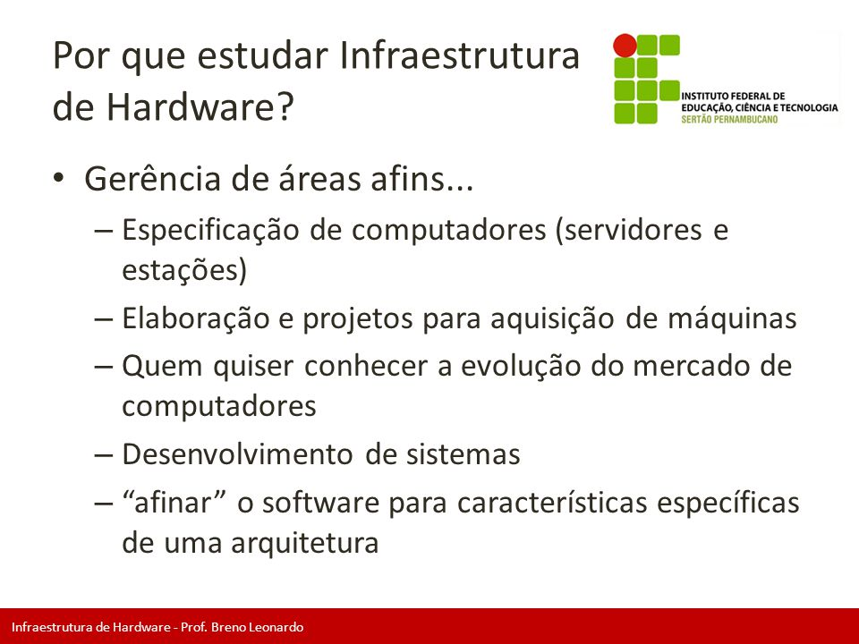Por que estudar Infraestrutura de Hardware