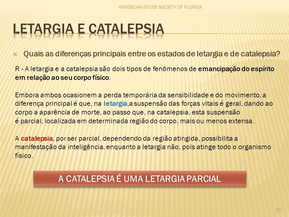 A CATALEPSIA É UMA LETARGIA PARCIAL