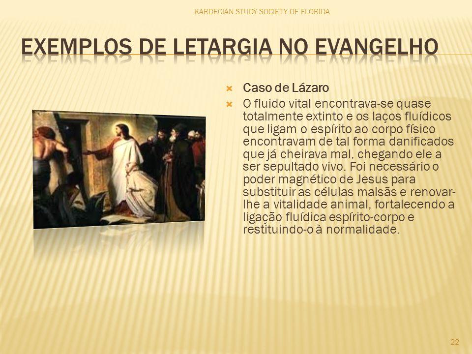 eXEMPLOS de letargia no evangelho