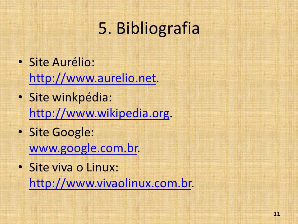 5. Bibliografia Site Aurélio: http://www.aurelio.net.