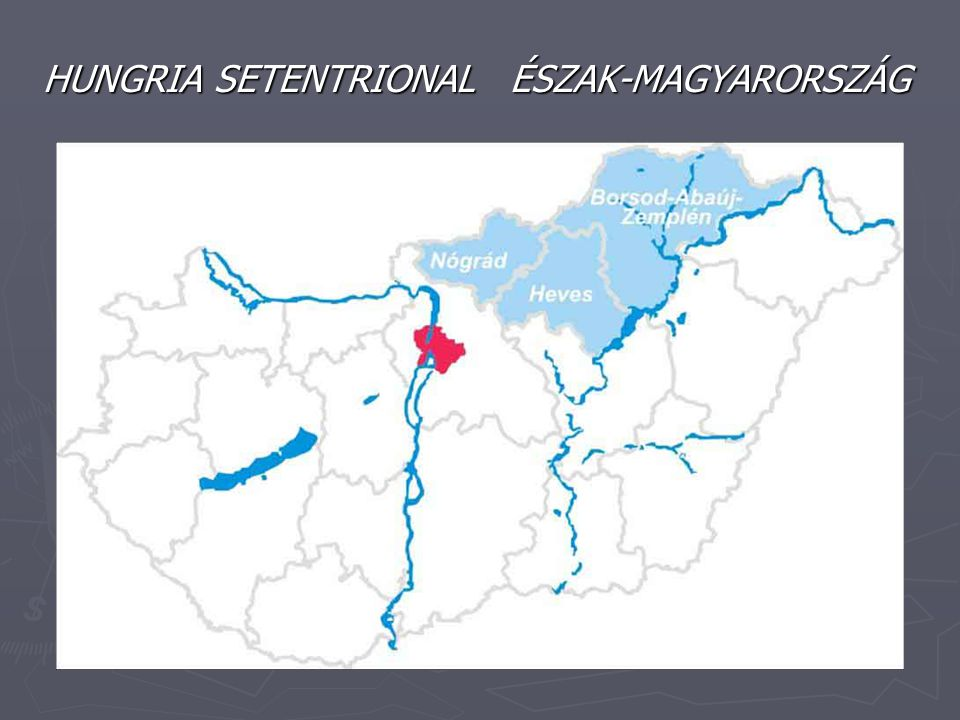 HUNGRIA SETENTRIONAL ÉSZAK-MAGYARORSZÁG