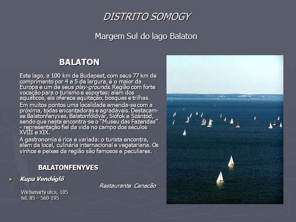 DISTRITO SOMOGY Margem Sul do lago Balaton