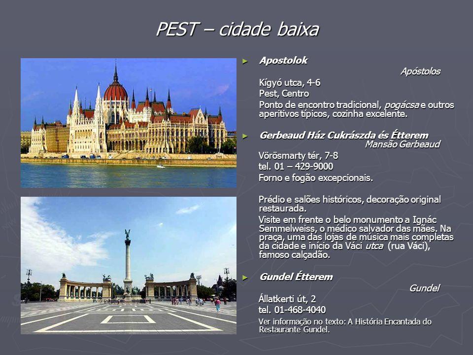 PEST – cidade baixa Apostolok Apóstolos Kígyó utca, 4-6 Pest, Centro