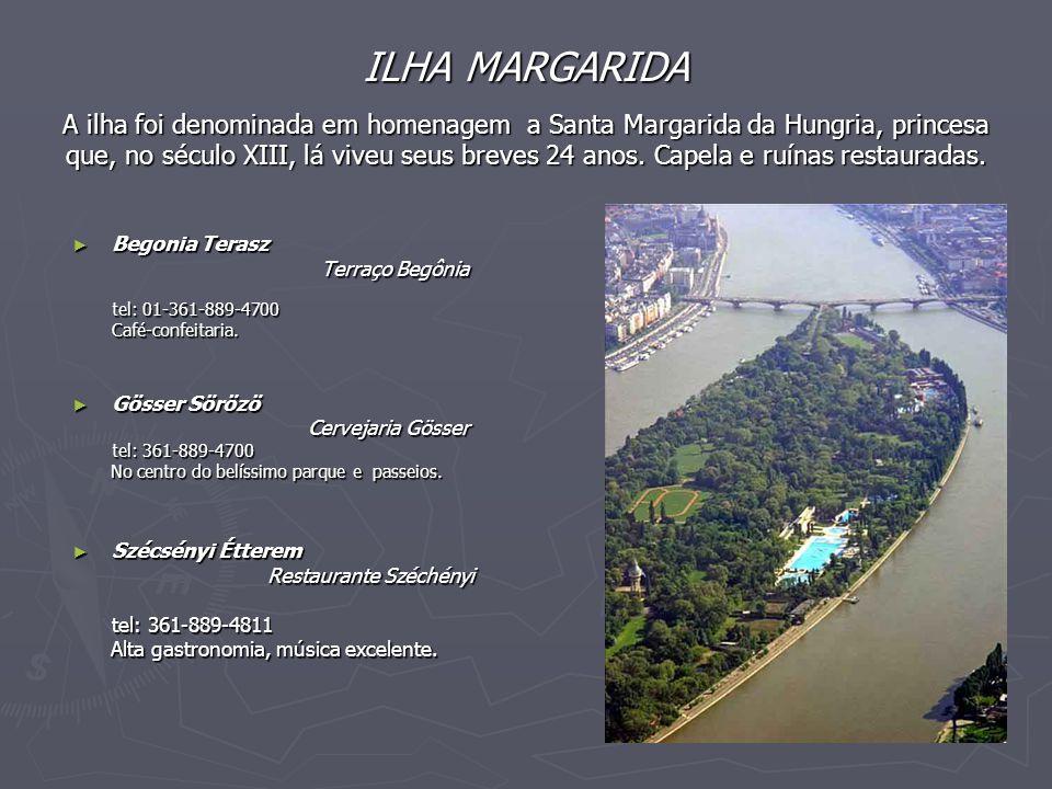 ILHA MARGARIDA A ilha foi denominada em homenagem a Santa Margarida da Hungria, princesa que, no século XIII, lá viveu seus breves 24 anos. Capela e ruínas restauradas.