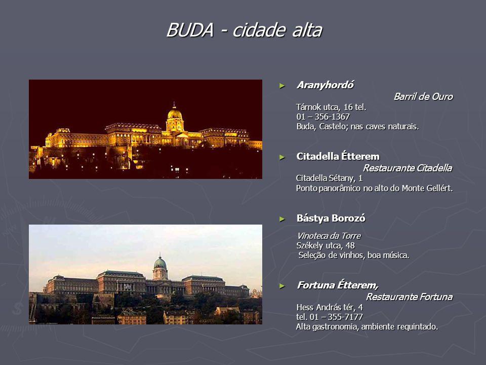 BUDA - cidade alta Aranyhordó Barril de Ouro Citadella Étterem