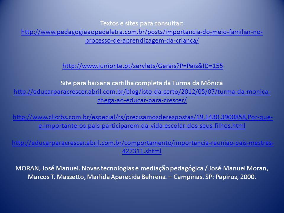 Textos e sites para consultar: http://www. pedagogiaaopedaletra. com