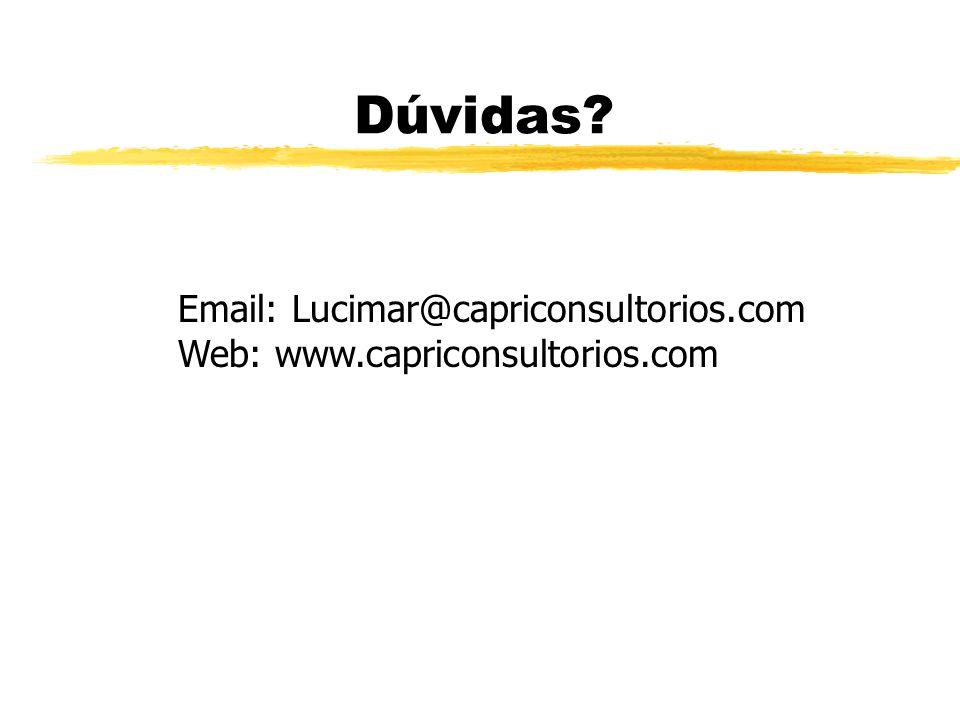 Dúvidas Email: Lucimar@capriconsultorios.com Web: www.capriconsultorios.com