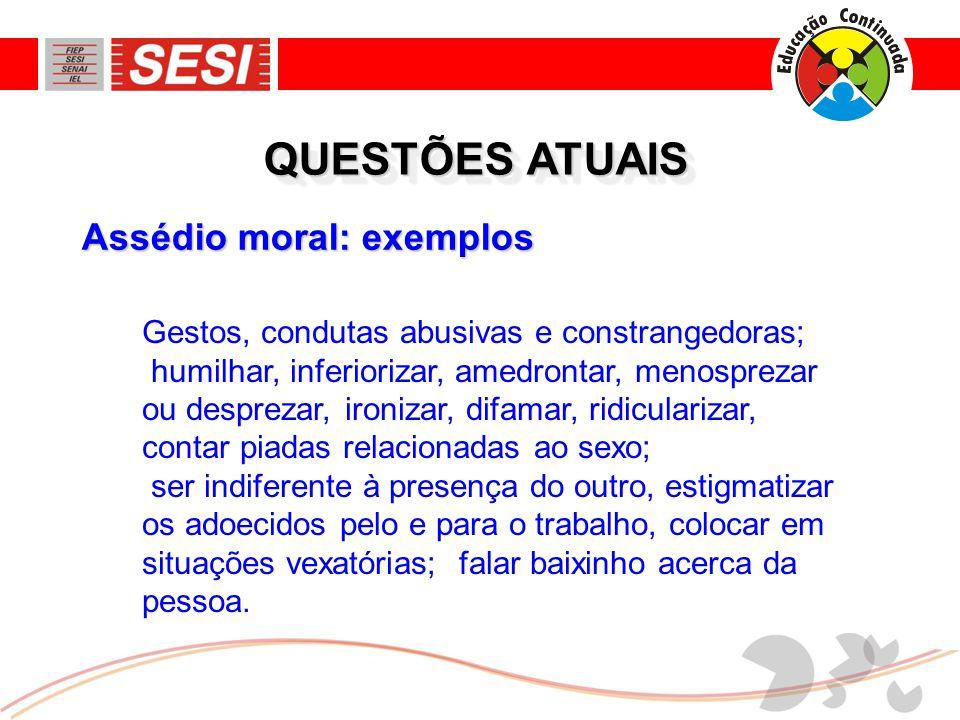 QUESTÕES ATUAIS Assédio moral: exemplos