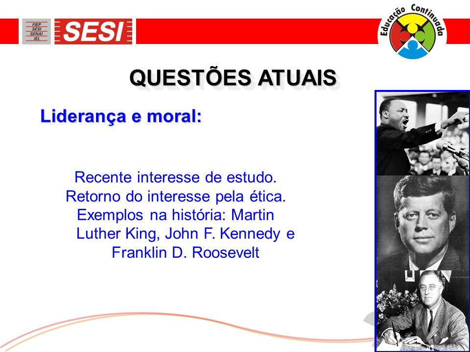 QUESTÕES ATUAIS Liderança e moral: Recente interesse de estudo.
