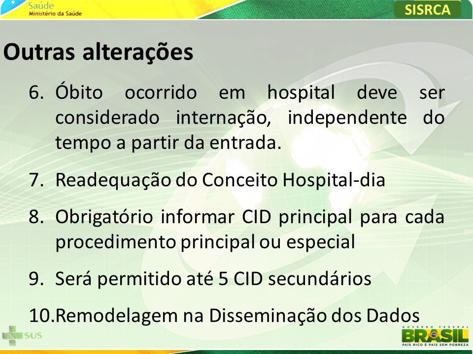 SISRCA Outras alterações. Óbito ocorrido em hospital deve ser considerado internação, independente do tempo a partir da entrada.