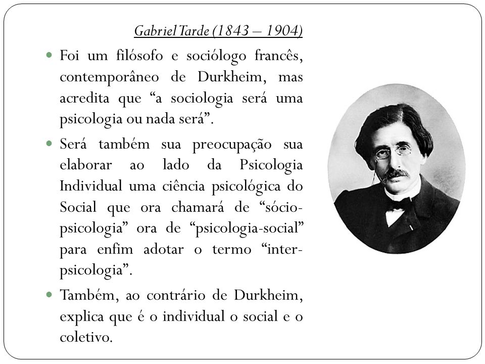 Gabriel Tarde (1843 – 1904)