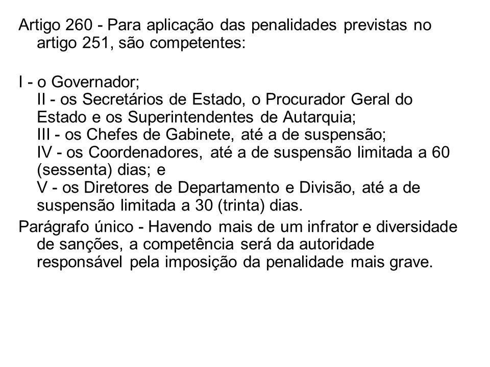 Artigo 260 - Para aplicação das penalidades previstas no artigo 251, são competentes: