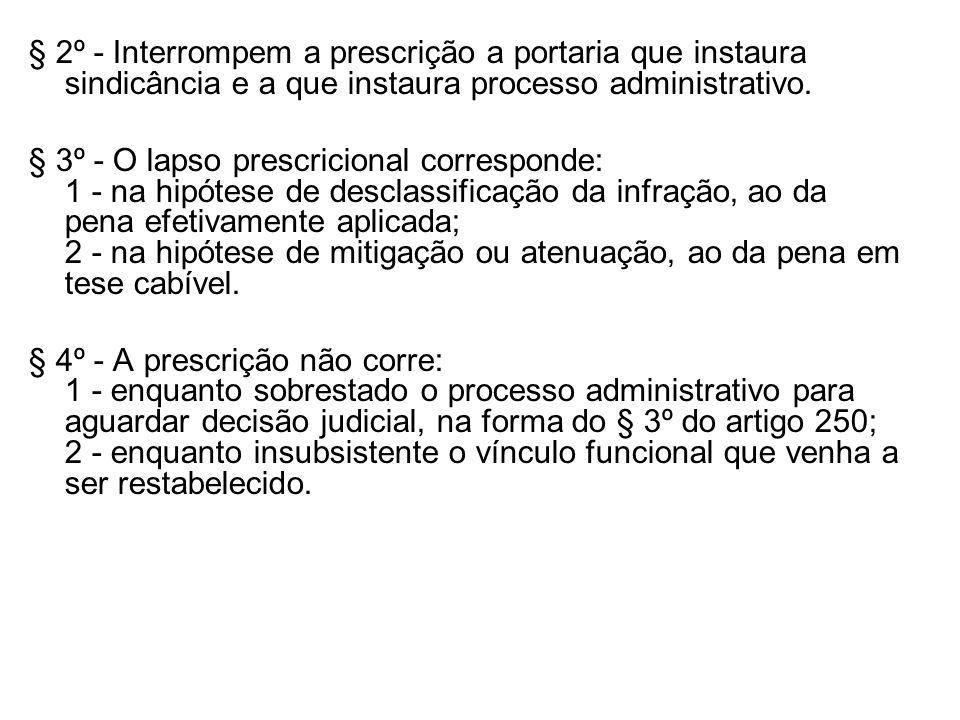 § 2º - Interrompem a prescrição a portaria que instaura sindicância e a que instaura processo administrativo.