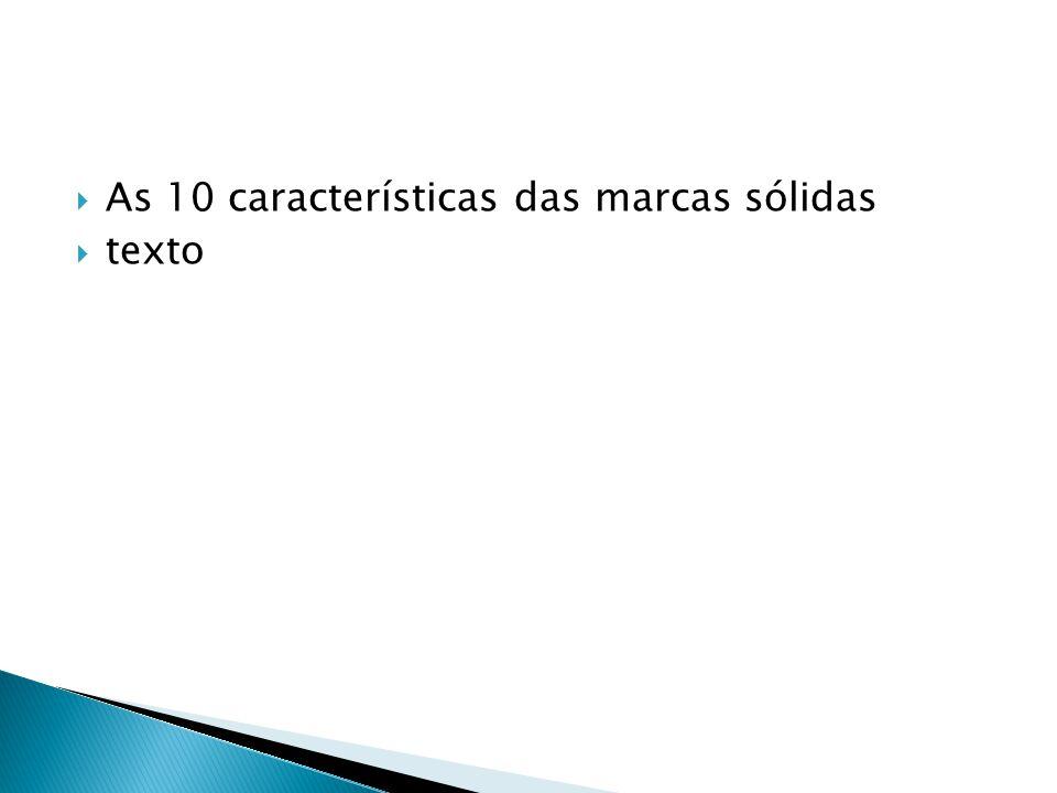 As 10 características das marcas sólidas