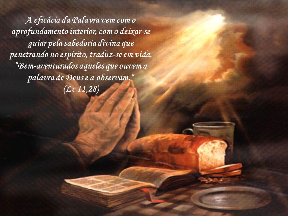 Bem-aventurados aqueles que ouvem a palavra de Deus e a observam.