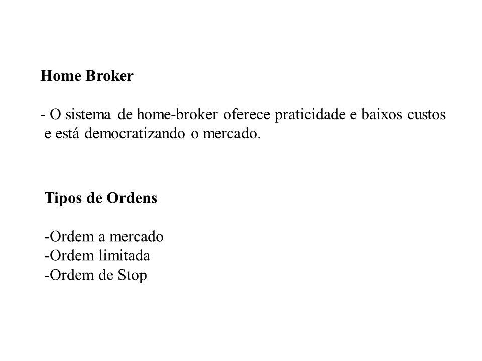 Home Broker O sistema de home-broker oferece praticidade e baixos custos. e está democratizando o mercado.