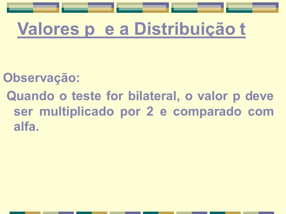 Valores p e a Distribuição t