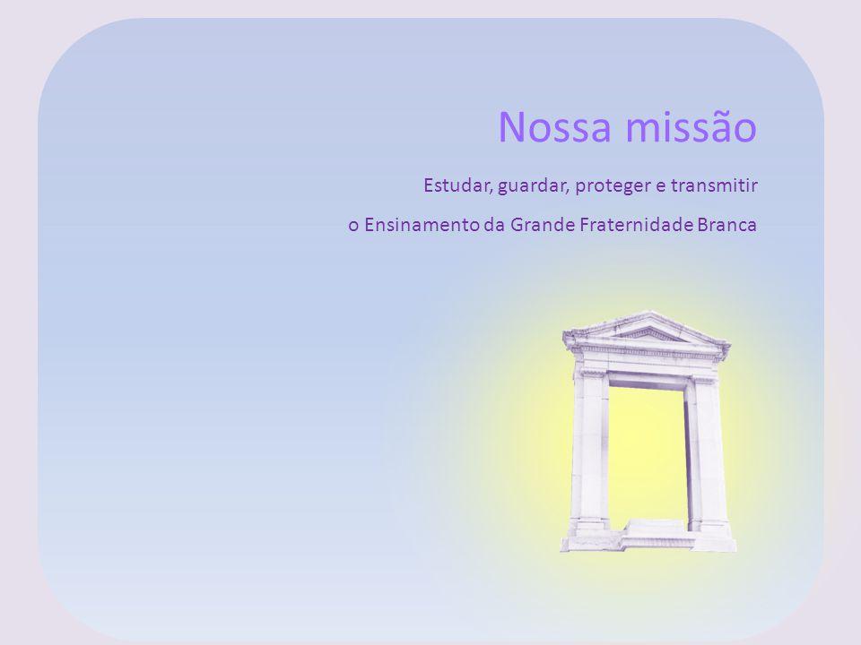 Nossa missão Estudar, guardar, proteger e transmitir