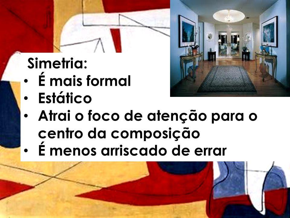 Simetria: É mais formal. Estático. Atrai o foco de atenção para o centro da composição.