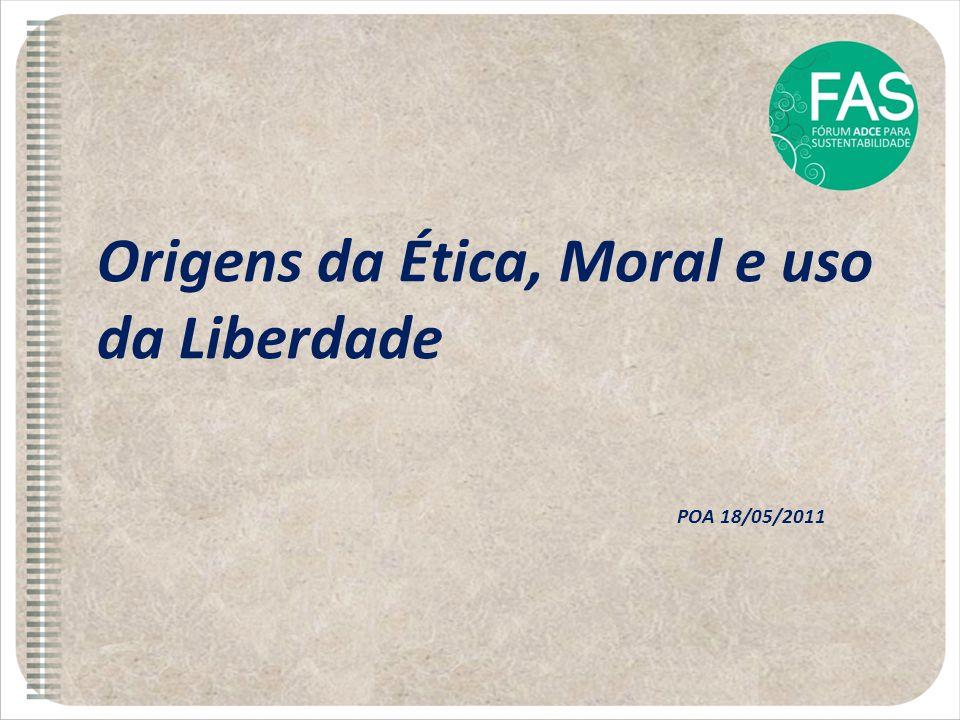 Origens da Ética, Moral e uso da Liberdade