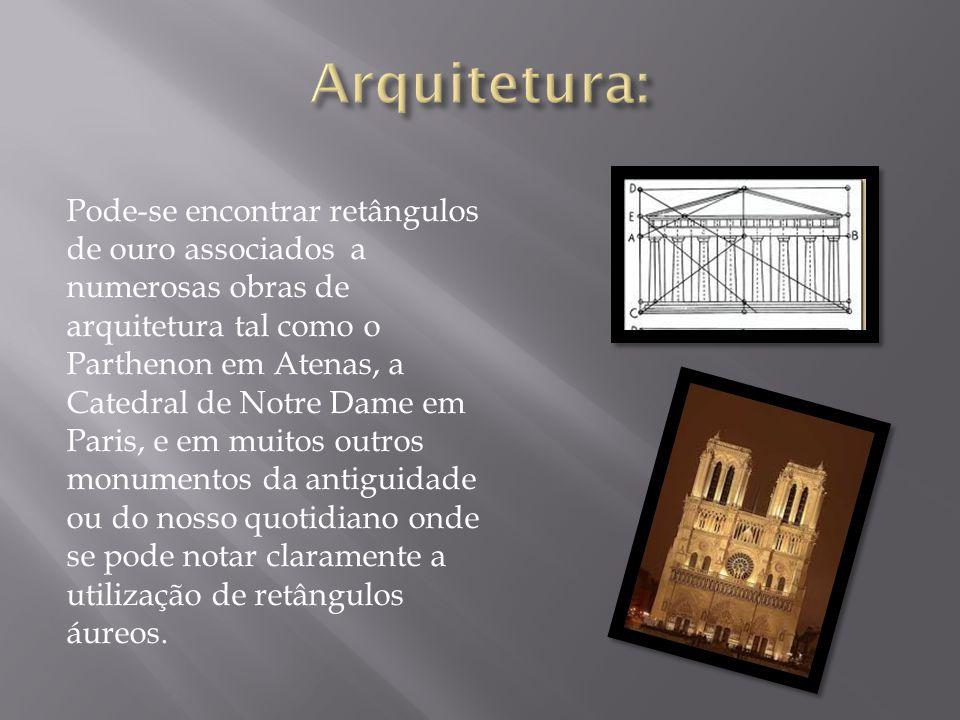 Arquitetura: Pode-se encontrar retângulos de ouro associados a