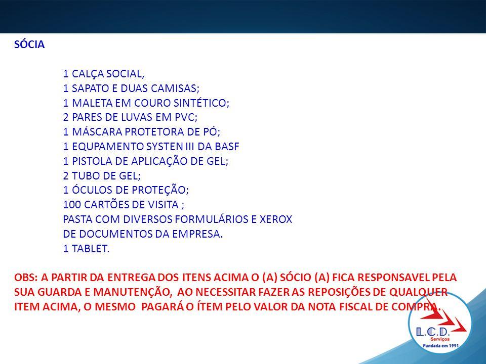 SÓCIA 1 CALÇA SOCIAL, 1 SAPATO E DUAS CAMISAS; 1 MALETA EM COURO SINTÉTICO; 2 PARES DE LUVAS EM PVC;