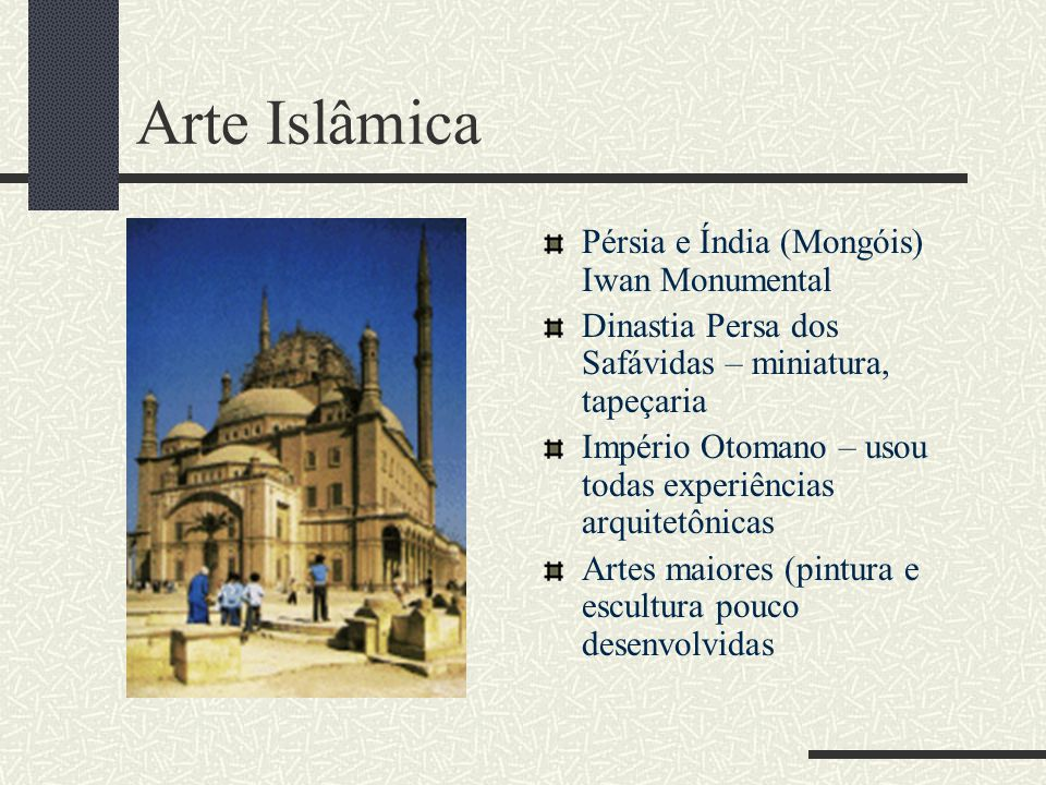 Arte Islâmica Pérsia e Índia (Mongóis) Iwan Monumental