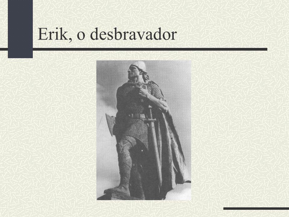 Erik, o desbravador