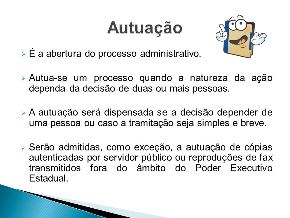 Autuação É a abertura do processo administrativo.