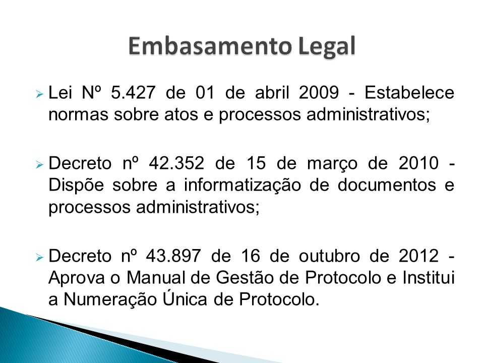 Embasamento Legal Lei Nº 5.427 de 01 de abril 2009 - Estabelece normas sobre atos e processos administrativos;