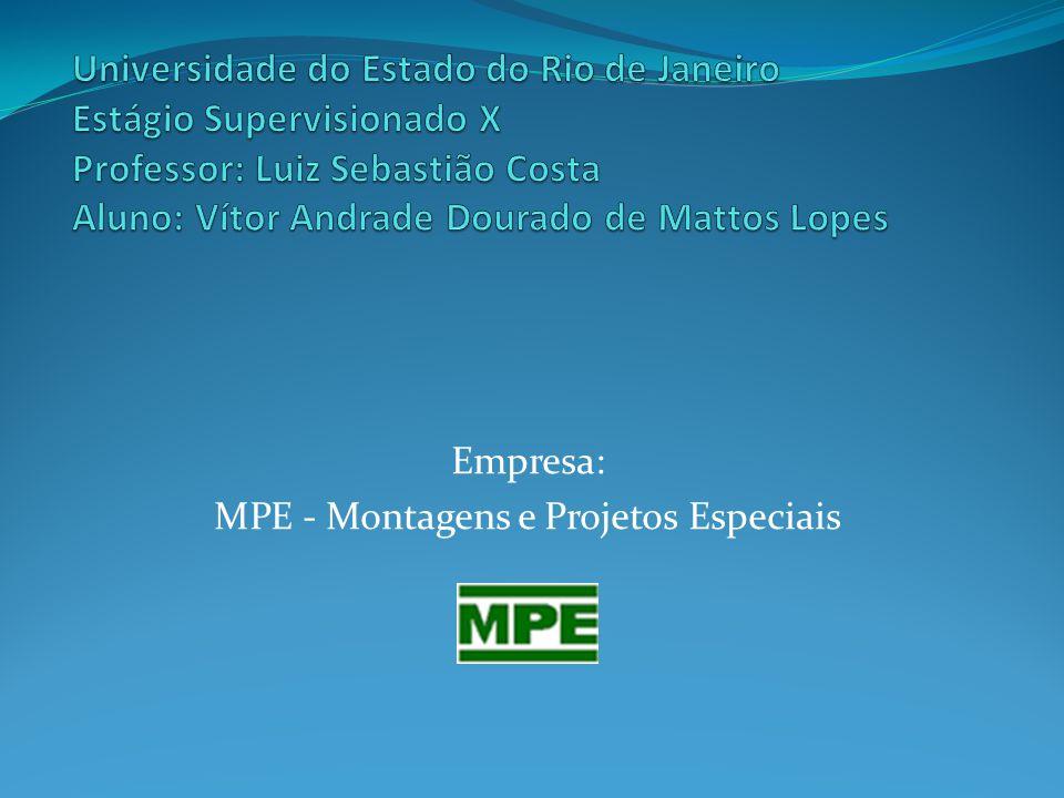 Empresa: MPE - Montagens e Projetos Especiais