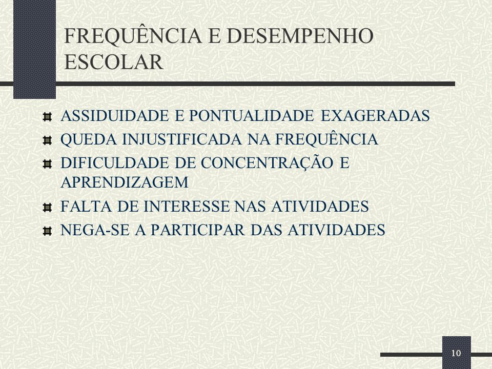 FREQUÊNCIA E DESEMPENHO ESCOLAR