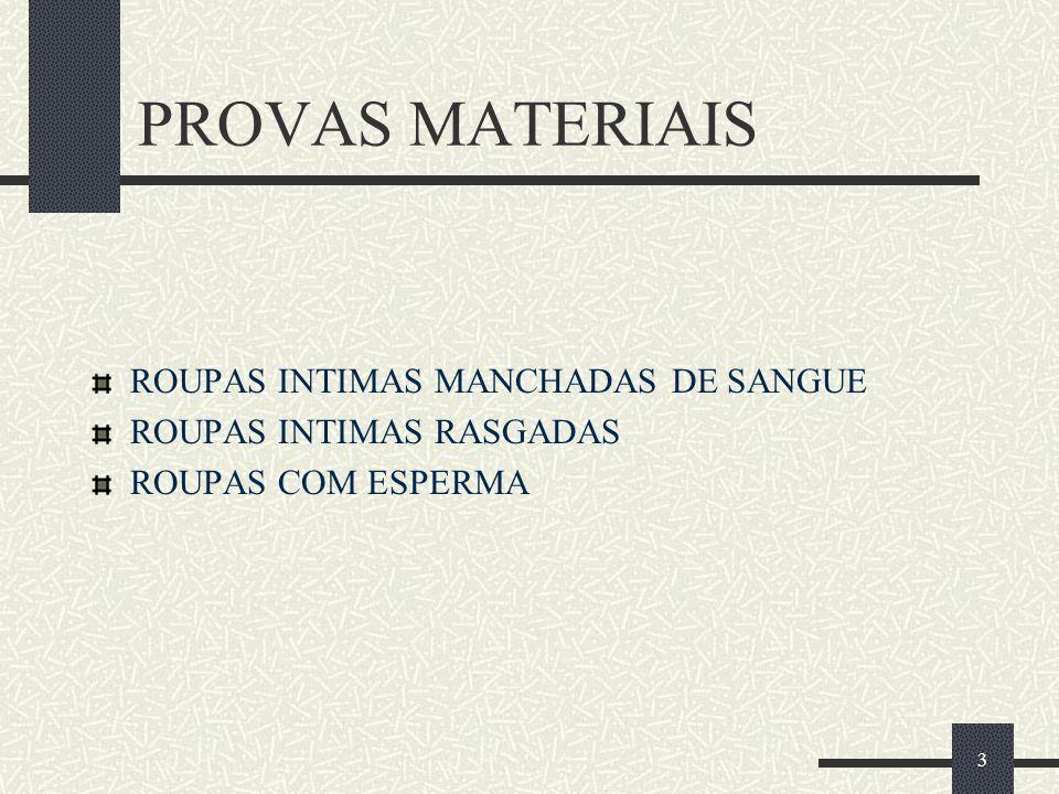 PROVAS MATERIAIS ROUPAS INTIMAS MANCHADAS DE SANGUE