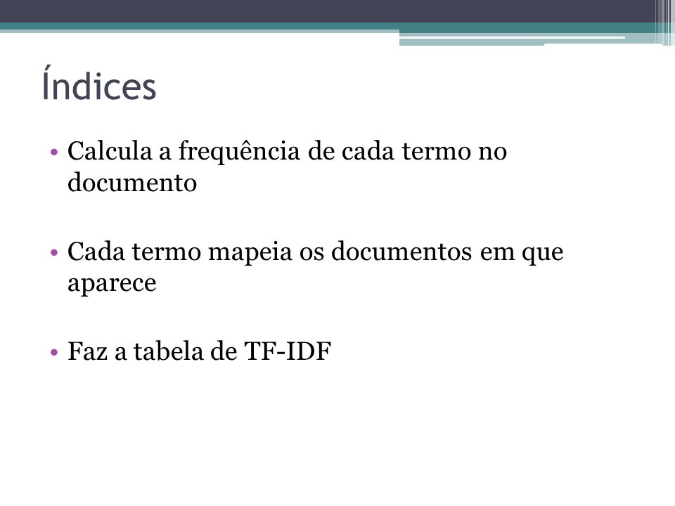 Índices Calcula a frequência de cada termo no documento