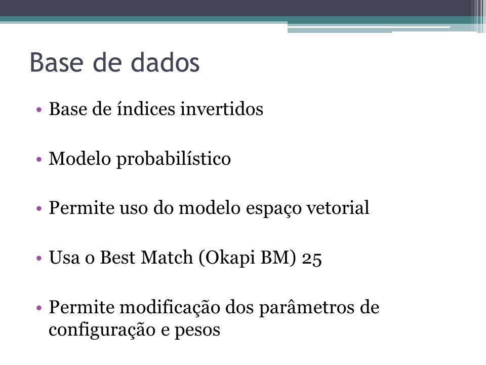 Base de dados Base de índices invertidos Modelo probabilístico