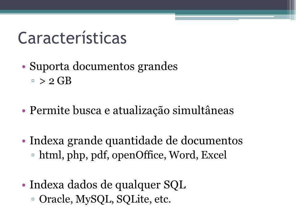 Características Suporta documentos grandes