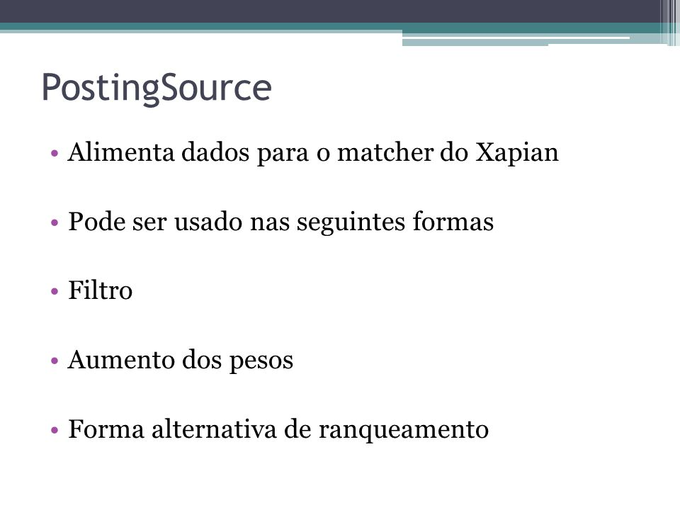 PostingSource Alimenta dados para o matcher do Xapian