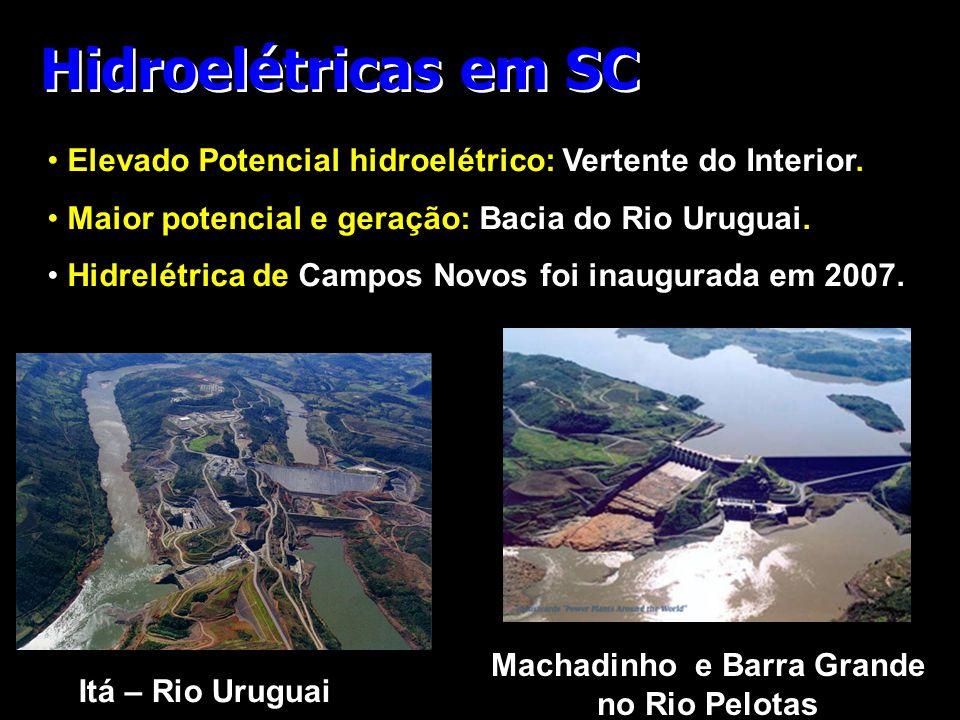 Machadinho e Barra Grande no Rio Pelotas