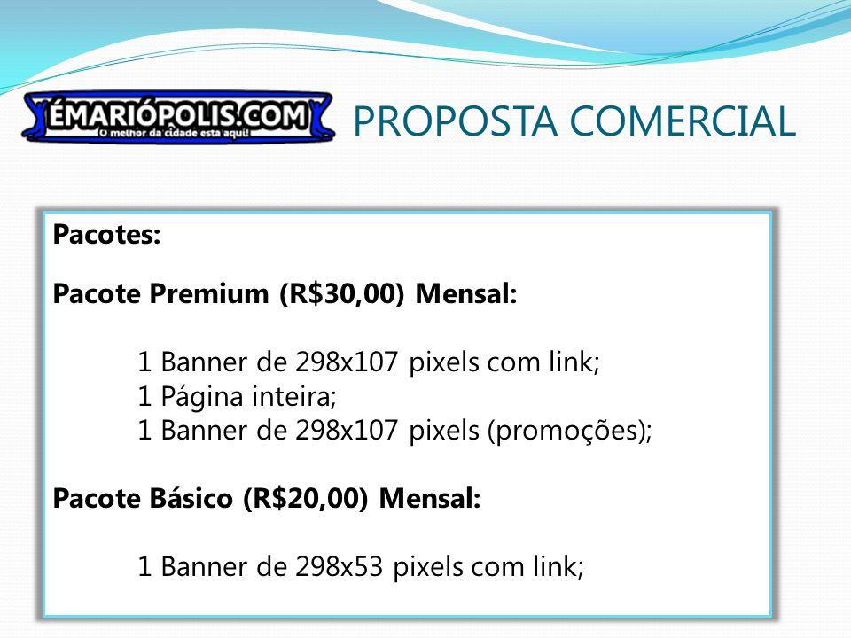 PROPOSTA COMERCIAL Pacotes: Pacote Premium (R$30,00) Mensal: