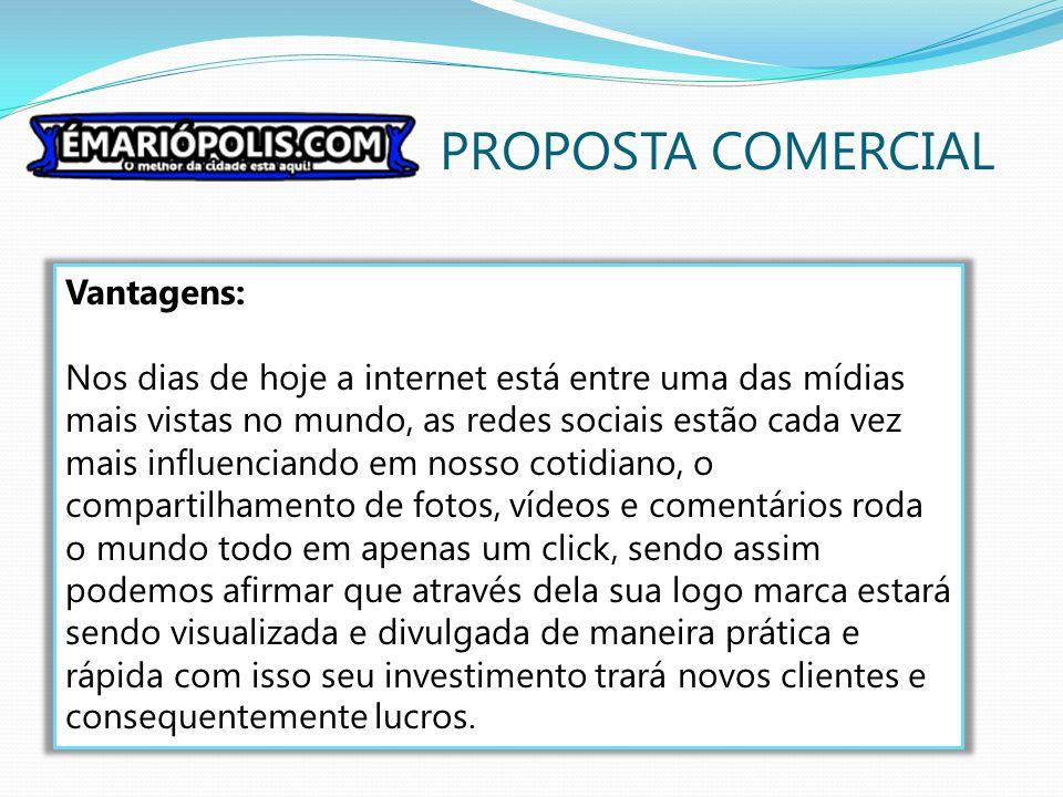 PROPOSTA COMERCIAL Vantagens:
