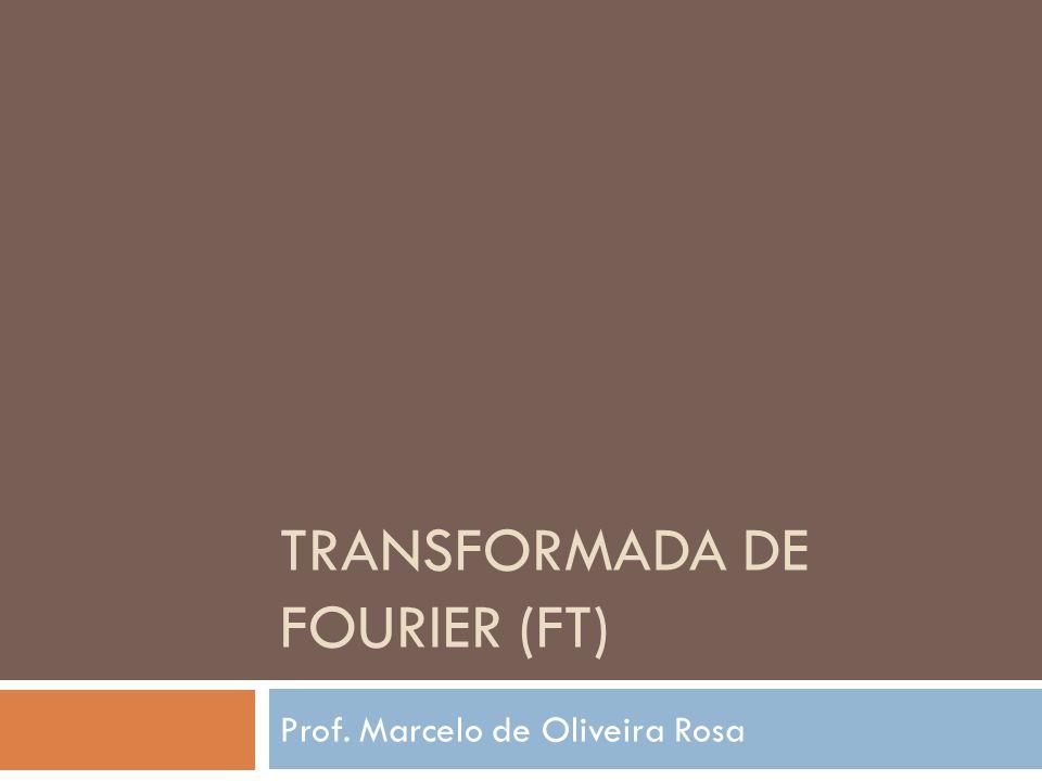 Transformada de fourier (ft)