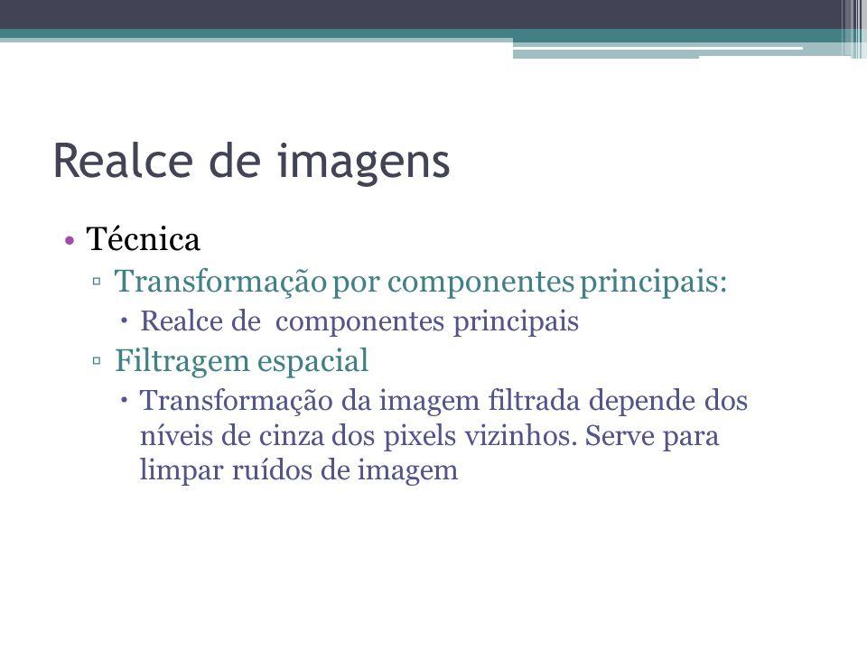 Realce de imagens Técnica Transformação por componentes principais: