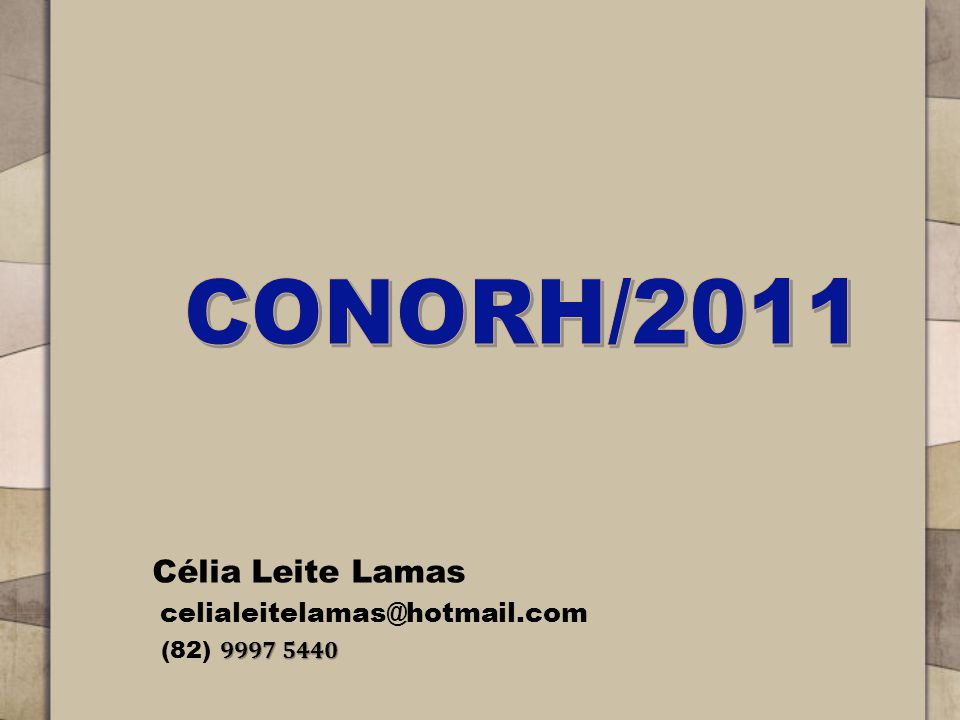 CONORH/2011 Célia Leite Lamas celialeitelamas@hotmail.com
