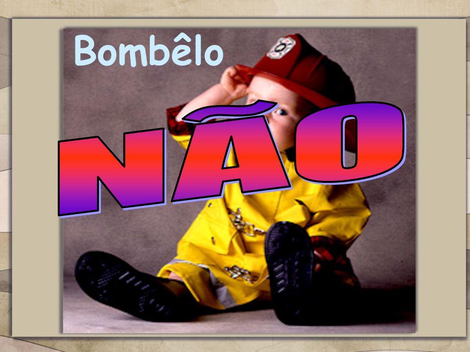 Bombêlo NÃO