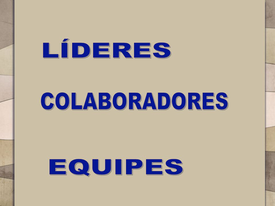 LÍDERES COLABORADORES EQUIPES